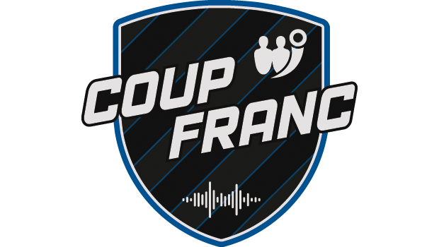 Écoutez Coup Franc : émotions fortes et problèmes récurrents